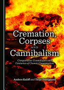 Cremation, Corpses and Cannibalism