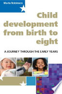 Child Development From Birth To Eight A Journey Through The Early Years