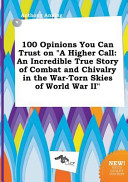 100 Opinions You Can Trust on a Higher Call Book PDF