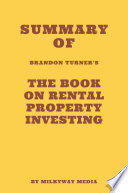 Summary of Brandon Turner s The Book on Rental Property Investing