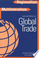 Regionalism Multilateralism And The Politics Of Global Trade