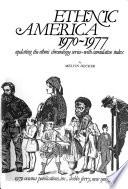 Ethnic America, 1970-1977