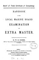 Board of trade certificate of competency  Handbook to the Local marine board examination for extra master