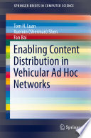 Enabling Content Distribution in Vehicular Ad Hoc Networks Book