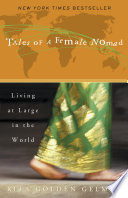 """Tales of a Female Nomad: Living at Large in the World"" by Rita Golden Gelman"