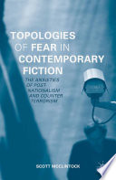 Topologies of Fear in Contemporary Fiction