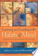 """Learning and Leading with Habits of Mind: 16 Essential Characteristics for Success"" by Arthur L. Costa, Bena Kallick"