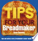 Tips for Your Breadmaker