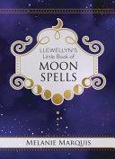 Llewellyn s Little Book of Moon Spells