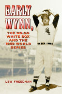 Pdf Early Wynn, the Go-Go White Sox and the 1959 World Series Telecharger