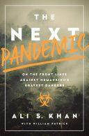 Book cover: The next pandemic: On the front lines against humankind's gravest dangers