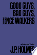 Good Guys  Bad Guys  Fence Walkers