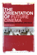 The Orientation of Future Cinema
