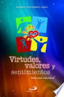 VIRTUDES, VALORES Y SENTIMIENTOS