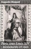 Pdf Paris sous Louis XIV : monuments et vues Telecharger
