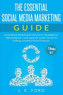 The Essential Social Media Marketing Guide  2 Books in 1   Social Media Marketing for the Future  Strategies for 2020   Beyond   Command the Crowd  Th Book