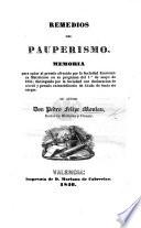 Remedios del pauperismo, memoria para optar al premio ofrecido por la Sociedad Económica Matritense, etc