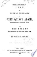 Life and Public Services of John Quincy Adams Book