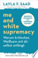 Me and White Supremacy – Warum kritisches Weißsein mit dir selbst anfängt