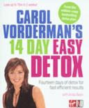 Carol Vorderman s 14 Day Easy Detox