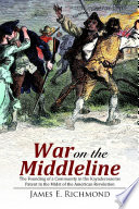 War on the Middleline  The Founding of a Community In the Kayaderosseras Patent In the Midst of the American Revolution