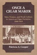 Once a Cigar Maker