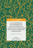 Contemporary Environmental and Mathematics Education Modelling Using New Geometric Approaches