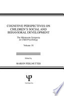 Cognitive Perspectives on Children's Social and Behavioral Development