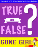Gone Girl - True or False?