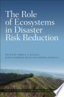 The Role Of Ecosystems In Disaster Risk Reduction Book PDF