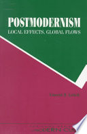 Postmodernism - Local Effects, Global Flows