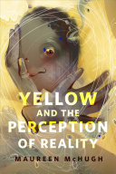 Yellow and the Perception of Reality Book