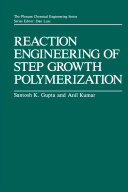 Pdf Reaction Engineering of Step Growth Polymerization