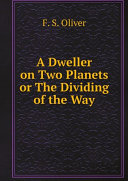 A Dweller on Two Planets or The Dividing of the Way