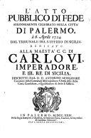 """""""L'""""Atto pubblico di Fede, solennemente celebrato nella citta di Palermo, a 6. Aprile 1724. dal Tribunale del S. Uffizio di Sicilia"""