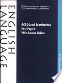 GCE O Level Examination Past Papers with Answer Guides: English Language India Edition