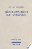 Religion as Orientation and Transformation