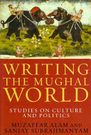 Writing the Mughal World