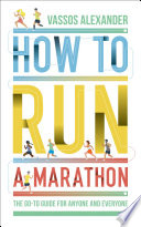 How to Run a Marathon  The Go to Guide for Anyone and Everyone