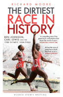 The Dirtiest Race In History Ben Johnson Carl Lewis And The Olympic 100m Final