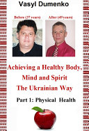 Achieving a Healthy Body, Mind and Spirit. The Ukrainian Way