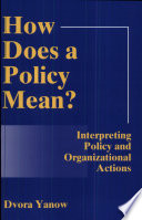 How Does a Policy Mean?