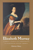 Elizabeth Murray: A Woman's Pursuit of Independence in ...