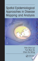 Spatial Epidemiological Approaches in Disease Mapping and Analysis Book