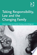 Taking Responsibility Law And The Changing Family