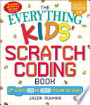 The Everything Kids  Scratch Coding Book