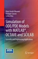 Simulation of ODE PDE Models with MATLAB    OCTAVE and SCILAB