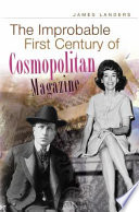 """The Improbable First Century of Cosmopolitan Magazine"" by James Landers"