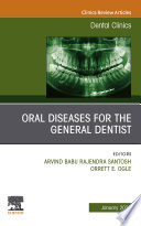 Oral Diseases for the General Dentist  An Issue of Dental Clinics of North America E Book