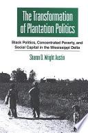 Transformation of Plantation Politics  The